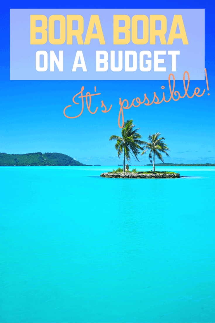 It's so easy to visit Bora Bora on a budget! There are plenty of guesthouses for $50 a night, you can get around cheaply by bicycle, and there are affordable food trucks for saving money on meals!